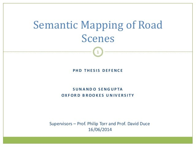 P H D T H ES I S D E F E N C E S U N A N D O S E N G U P TA OX FO R D B RO O K ES U N I V E RS I T Y Semantic Mapping of R...