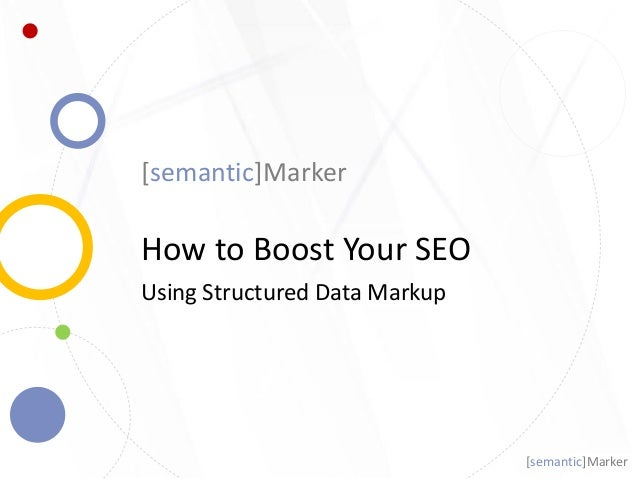 [semantic]Marker How to Boost Your SEO Using Structured Data Markup [semantic]Marker