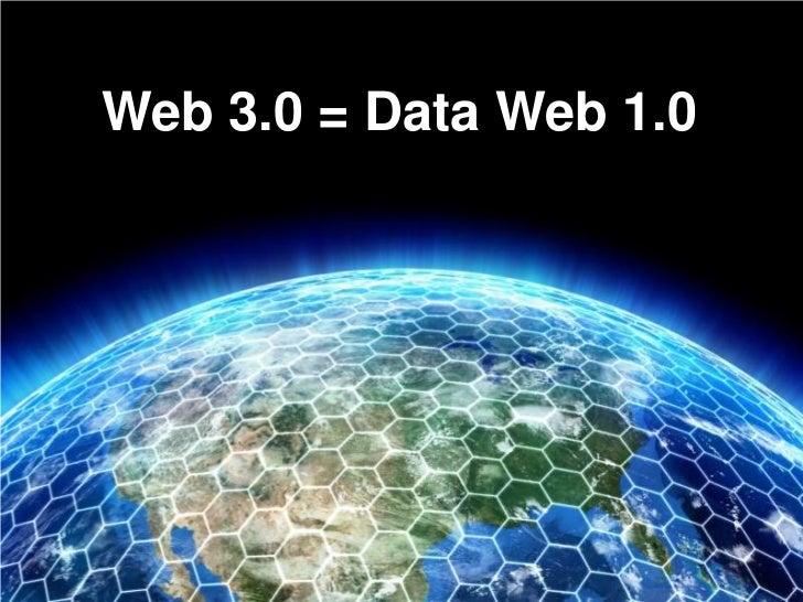 Web 3.0 = Data Web 1.0