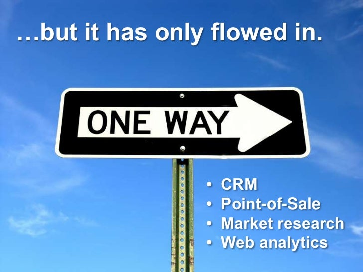 …but it has only flowed in.                     •   CRM                 •   Point-of-Sale                 •   Market resea...