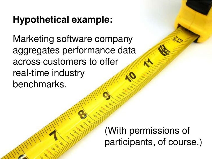 Hypothetical example:  Marketing software company aggregates performance data across customers to offer real-time industry...