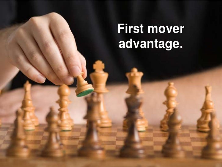 First mover advantage.