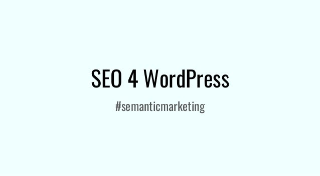SEO 4 WordPress #semanticmarketing