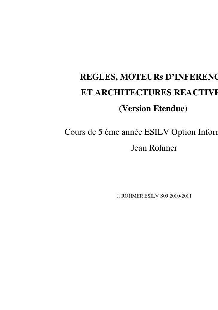 REGLES, MOTEURs D'INFERENCE    ET ARCHITECTURES REACTIVES             (Version Etendue)Cours de 5 ème année ESILV Option I...