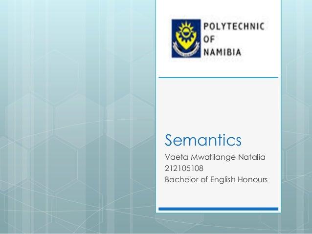 Semantics Vaeta Mwatilange Natalia 212105108 Bachelor of English Honours