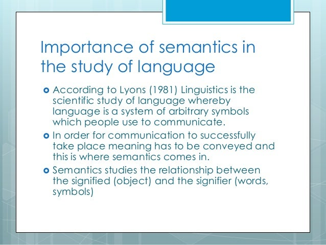 discuss the relationship between semantics and other fields of linguistics