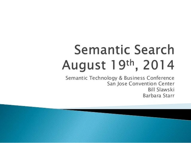 Semantic Technology & Business Conference San Jose Convention Center Bill Slawski Barbara Starr