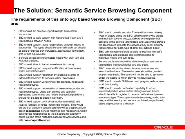The Solution: Semantic Service Browsing ComponentThe requirements of this ontology based Service Browsing Component (SBC)a...