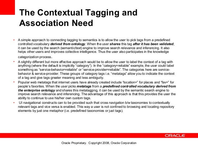 The Contextual Tagging and    Association Need•   A simple approach to connecting tagging to semantics is to allow the use...