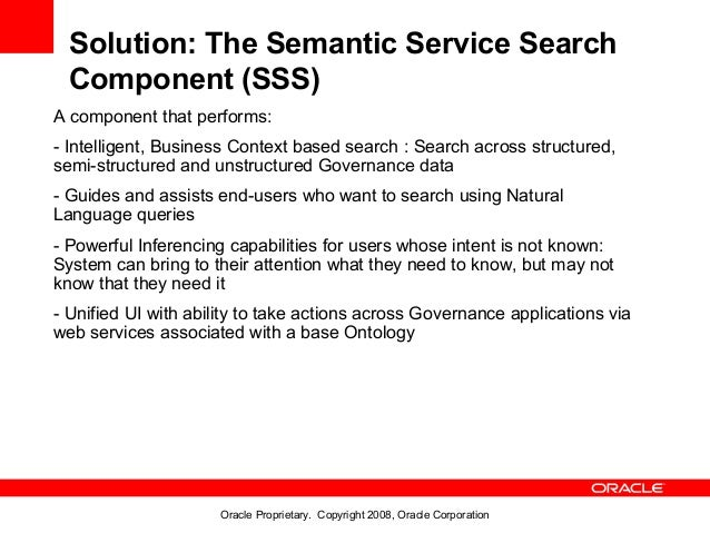 Solution: The Semantic Service Search  Component (SSS)A component that performs:- Intelligent, Business Context based sear...
