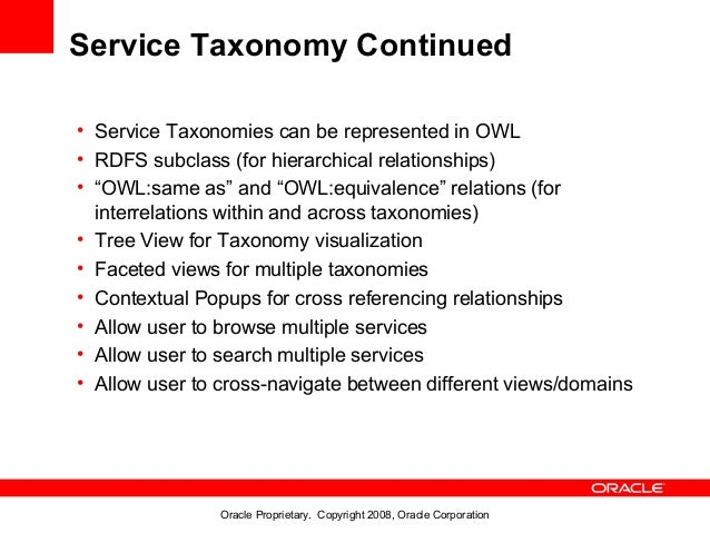 Service Taxonomy Continued• Service Taxonomies can be represented in OWL• RDFS subclass (for hierarchical relationships)• ...