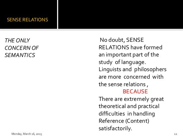 """different english sense relations between words The words which are part of a lexical field enter into sense or meaning relationships with one another of life"""" (see b) is arranged sequentially, though there is considerable overlap between terms (eg, child, toddler) as well as some apparent gaps (eg, there are no simple terms for the different stages of adulthood."""