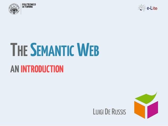 THE SEMANTIC WEBAN INTRODUCTIONLUIGI DE RUSSIS
