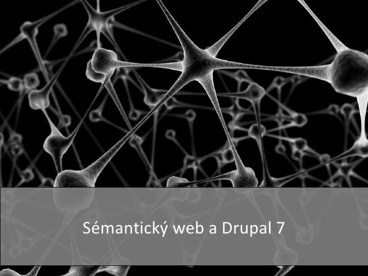 S émantický web a Drupal 7
