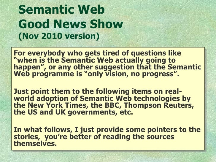 "Semantic Web  Good News Quiz For everybody who gets tired of questions like ""when is the Semantic Web actually going to ha..."