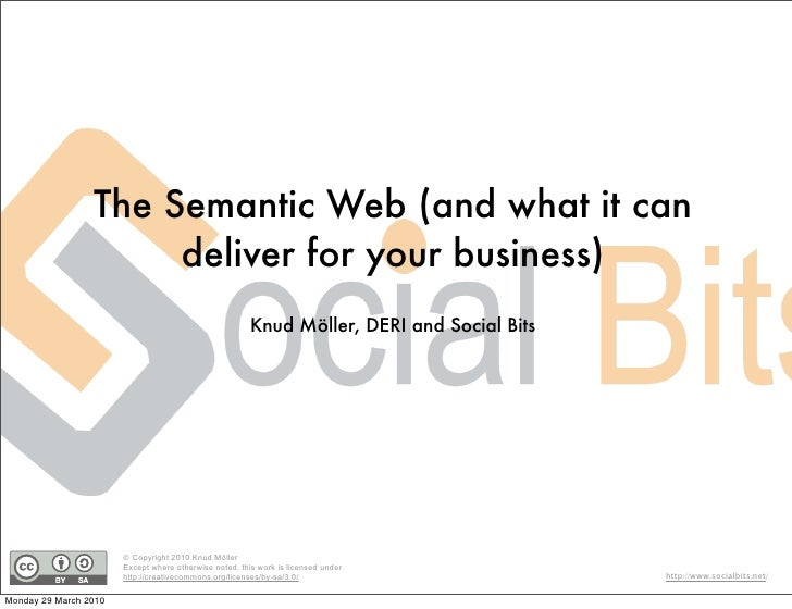 The Semantic Web (and what it can      deliver for your business)                                   Knud Möller, DERI and ...