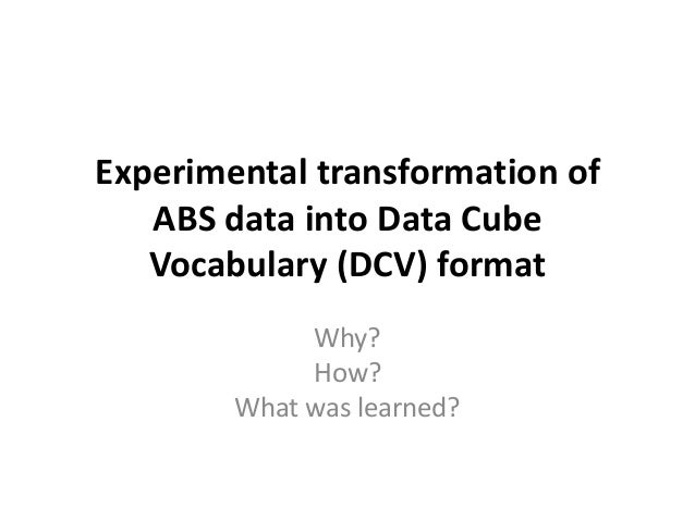 Experimental transformation of ABS data into Data Cube