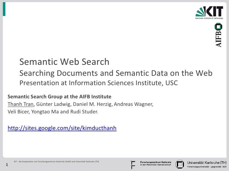 Semantic Web Search         Searching Documents and Semantic Data on the Web         Presentation at Information Sciences ...