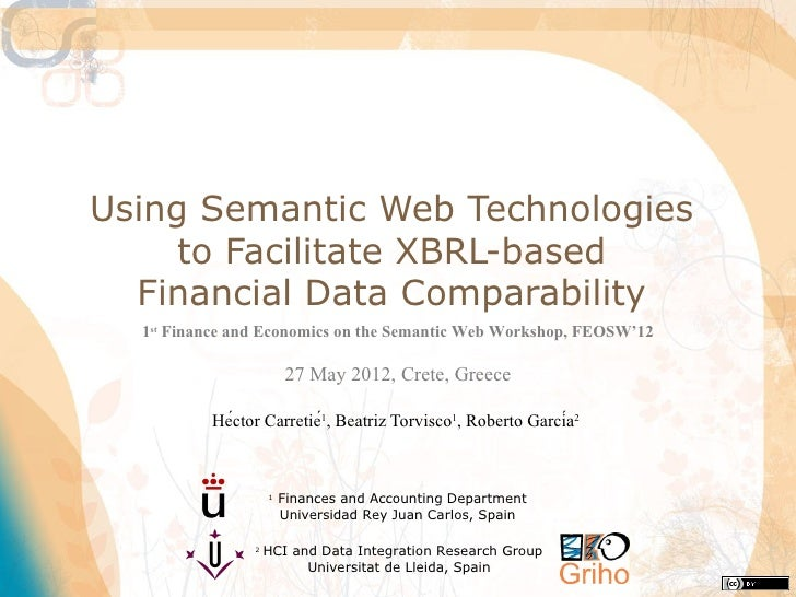 Using Semantic Web Technologies     to Facilitate XBRL-based  Financial Data Comparability  1st Finance and Economics on t...