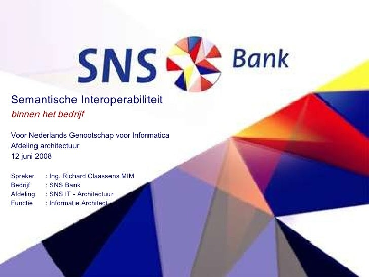 Semantische Interoperabiliteit binnen het bedrijf Voor Nederlands Genootschap voor Informatica Afdeling architectuur 12 ju...