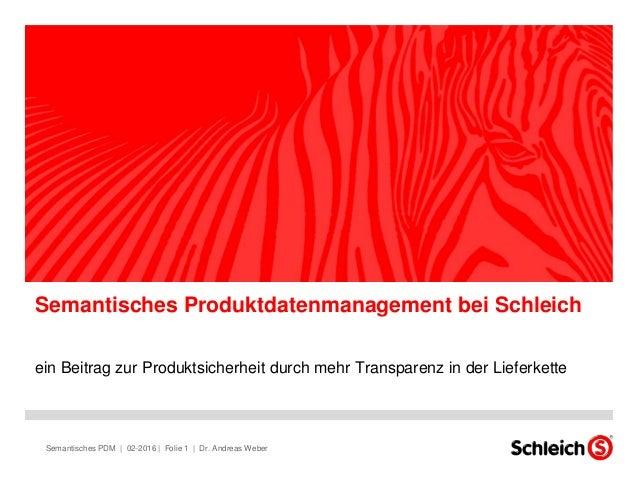 ein Beitrag zur Produktsicherheit durch mehr Transparenz in der Lieferkette Semantisches Produktdatenmanagement bei Schlei...