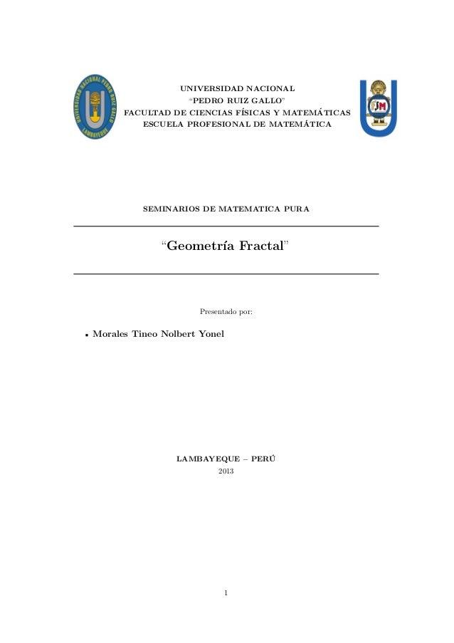 """UNIVERSIDAD NACIONAL """"PEDRO RUIZ GALLO"""" ´ FACULTAD DE CIENCIAS F´ ISICAS Y MATEMATICAS ´ ESCUELA PROFESIONAL DE MATEMATICA..."""