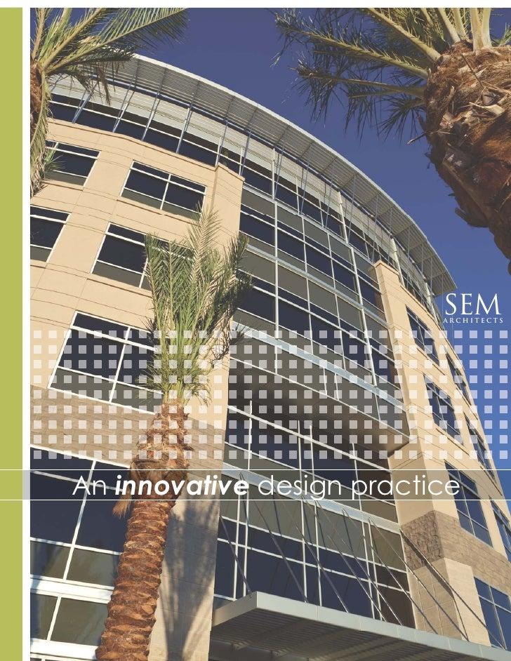 SEM                           ARCHITECTSAn innovative design practice