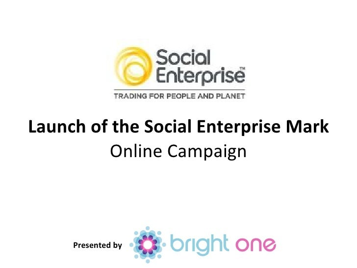 Launch of the Social Enterprise Mark Online Campaign Presented by