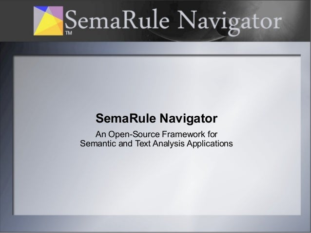 SemaRule Navigator An Open-Source Framework for Semantic and Text Analysis Applications