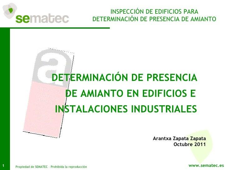 Arantxa Zapata Zapata Octubre 2011 DETERMINACIÓN DE PRESENCIA  DE AMIANTO EN EDIFICIOS E INSTALACIONES INDUSTRIALES