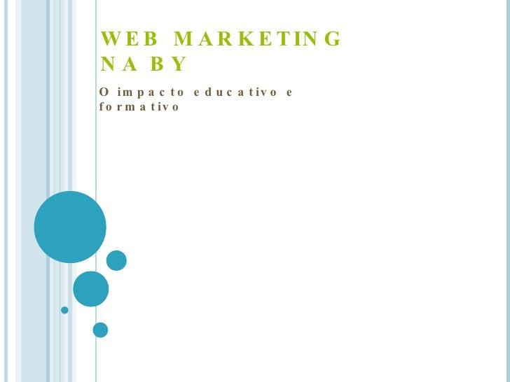 WEB MARKETING NA BY O impacto educativo e formativo