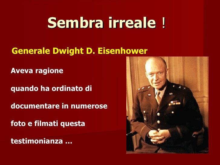 Sembra irreale   !  Generale Dwight D. Eisenhower Aveva ragione quando ha ordinato di documentare in numerose foto e filma...