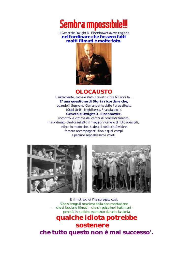 Sembra impossibile!!!         Il Generale Dwight D. Eisenhower aveva ragione           nell'ordinare che fossero fatti    ...