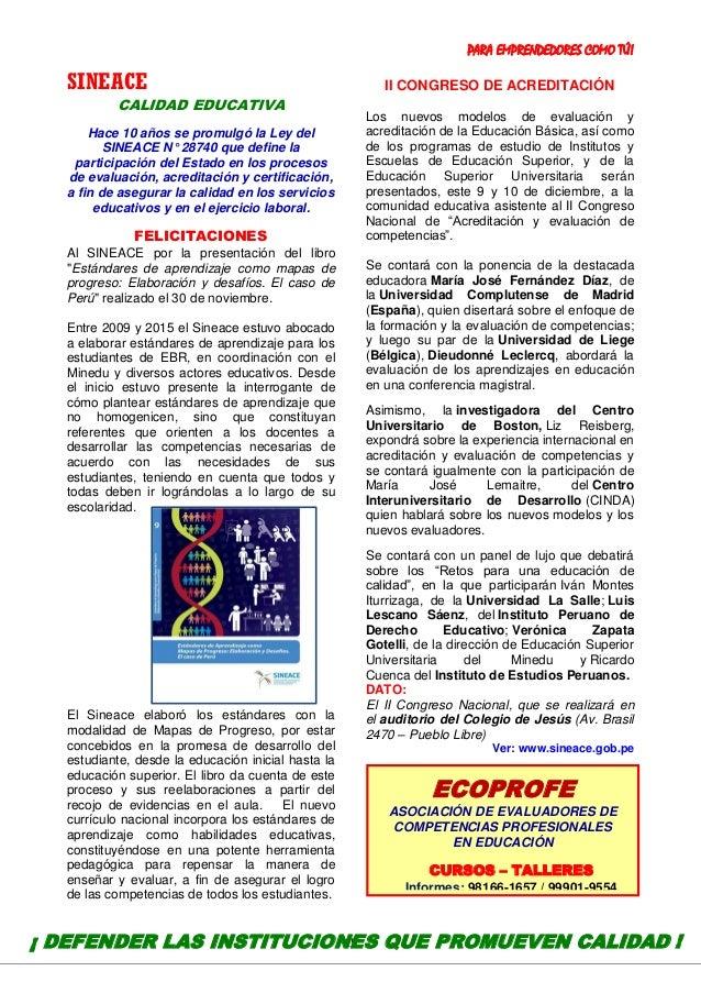 PARA EMPRENDEDORES COMO TÚ! 15 SINEACE CALIDAD EDUCATIVA Hace 10 años se promulgó la Ley del SINEACE N° 28740 que define l...