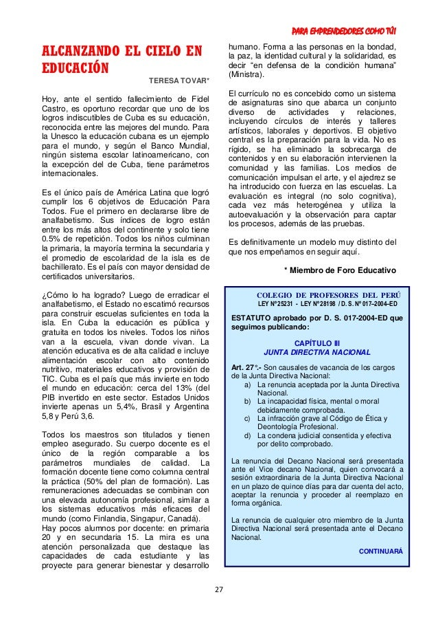 PARA EMPRENDEDORES COMO TÚ! 27 ALCANZANDO EL CIELO EN EDUCACIÓN TERESA TOVAR* Hoy, ante el sentido fallecimiento de Fidel ...