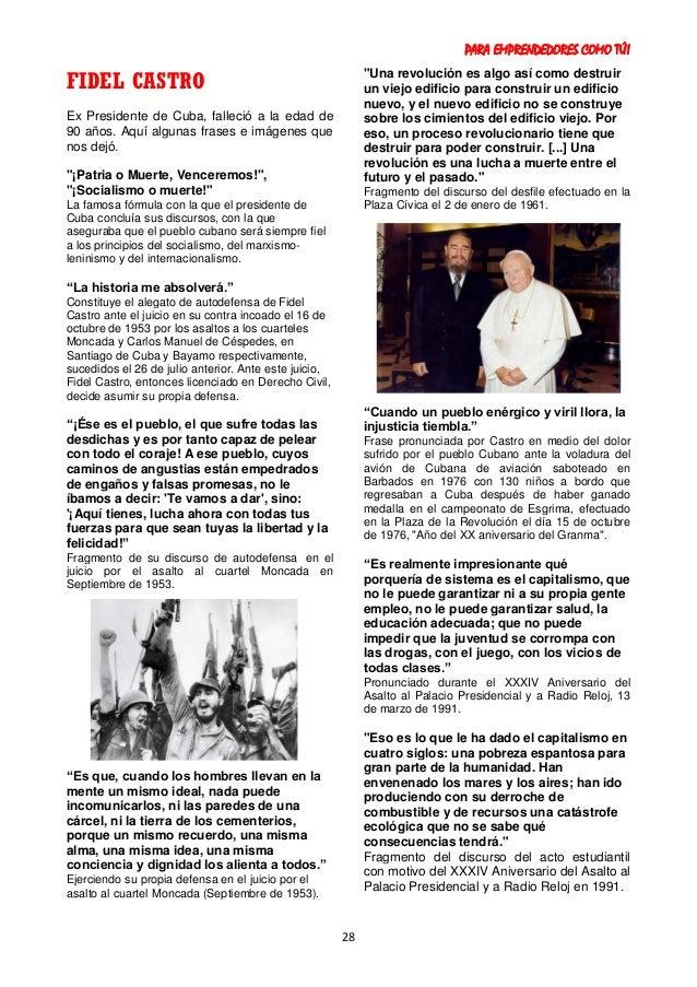 PARA EMPRENDEDORES COMO TÚ! 28 FIDEL CASTRO Ex Presidente de Cuba, falleció a la edad de 90 años. Aquí algunas frases e im...