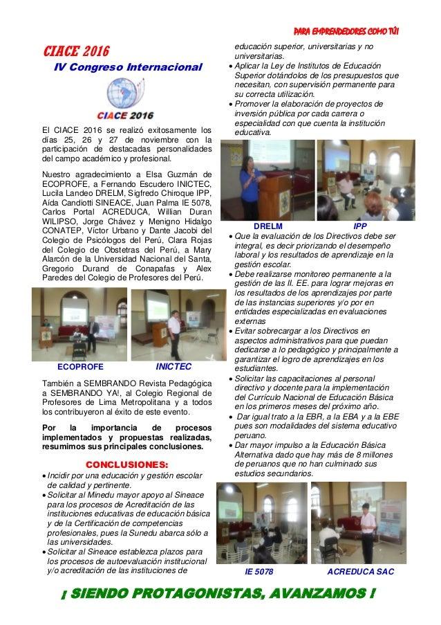 PARA EMPRENDEDORES COMO TÚ! 5 CIACE 2016 IV Congreso Internacional El CIACE 2016 se realizó exitosamente los días 25, 26 y...