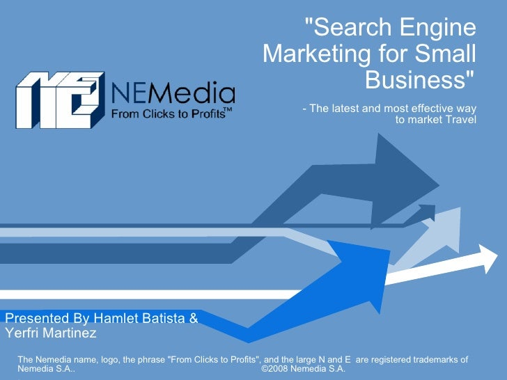 """Search Engine Marketing for Small Business""     - The latest and most effective way  to market Travel Presented..."