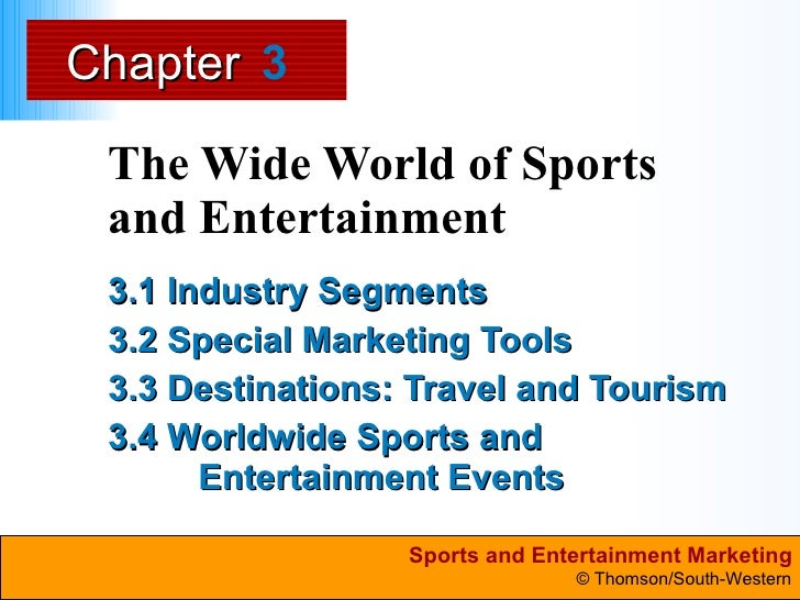 The Wide World of Sports and Entertainment  3.1 Industry Segments  3.2 Special Marketing Tools  3.3 Destinations: Travel a...