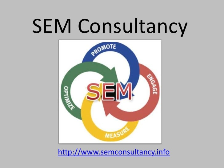 SEM Consultancy<br />http://www.semconsultancy.info<br />