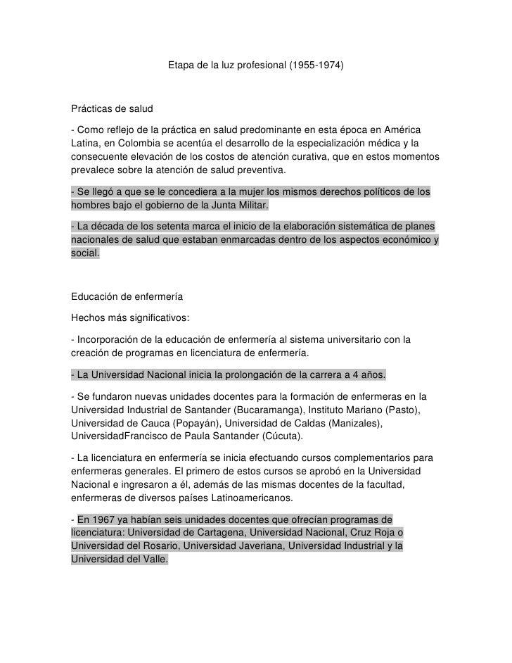 Etapa de la luz profesional (1955-1974)Prácticas de salud- Como reflejo de la práctica en salud predominante en esta época...