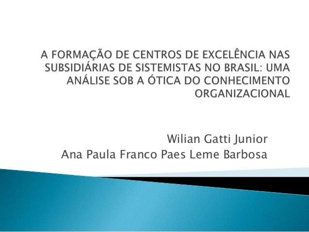 Wilian Gatti JuniorAna Paula Franco Paes Leme Barbosa