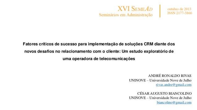 Fatores críticos de sucesso para implementação de soluções CRM diante dos novos desafios no relacionamento com o cliente: ...