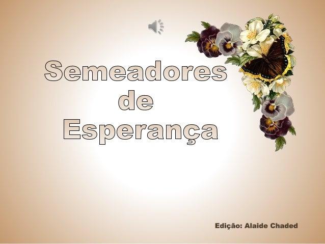 Semeadores de esperança    - André Luiz...Emmanuel