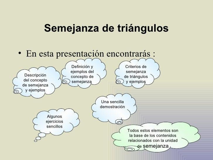 Semejanza de triángulos <ul><li>En esta presentación encontrarás : </li></ul>Descripción del concepto de semejanza y ejemp...