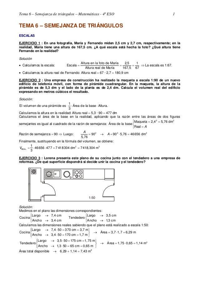 Tema 6 – Semejanza de triángulos – Matemáticas - 4º ESO  1  TEMA 6 – SEMEJANZA DE TRIÁNGULOS ESCALAS EJERCICIO 1 : En una ...