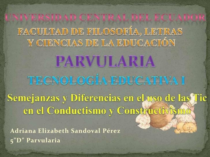 """Adriana Elizabeth Sandoval Pérez5""""D"""" Parvularia"""