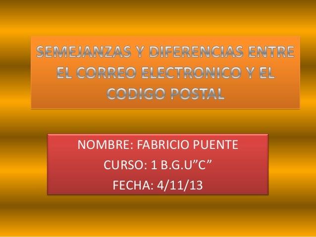 """NOMBRE: FABRICIO PUENTE CURSO: 1 B.G.U""""C"""" FECHA: 4/11/13"""