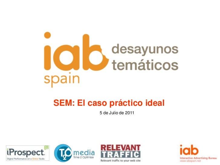 SEM: El caso práctico ideal<br />5 de Julio de 2011<br />