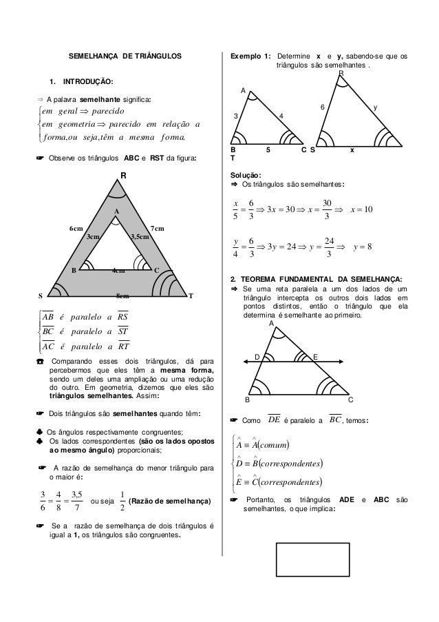 SEMELHANÇA DE TRIÂNGULOS 1. INTRODUÇÃO: ⇒ A palavra semelhante significa: ☞ Observe os triângulos ABC e RST da figura: R A...